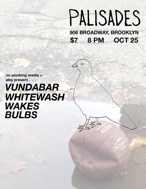 Vundabar, Whitewash, Wakes, and Bulbs @ Palisades October 25