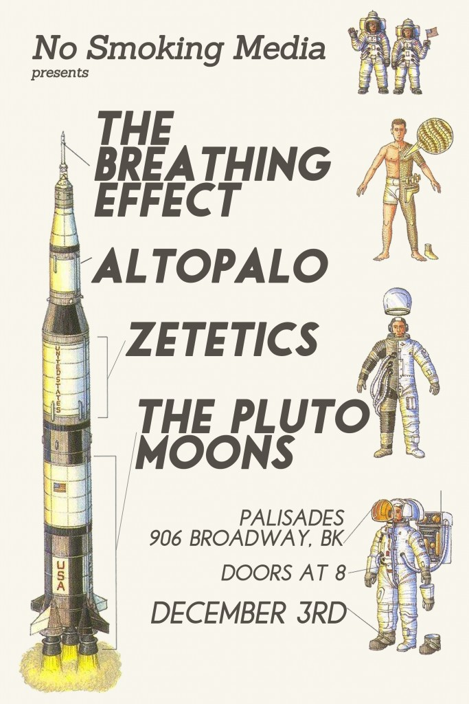 The Breathing Effect, altopalo, zetetics, The Pluto Moons @ palisades for No Smoking Media